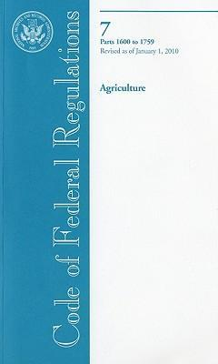 Code of Federal Regulations, Title 7, Agriculture, PT. 1600-1759, Revised as of January 1, 2010