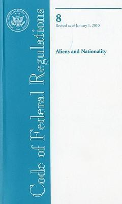 Code of Federal Regulations, Title 8, Aliens and Nationality, Revised as of January 1, 2010