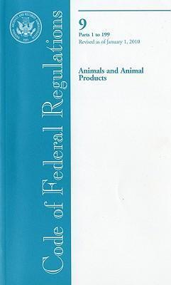 Code of Federal Regulations, Title 9, Animals and Animal Products, PT. 1-199, Revised as of January 1, 2010