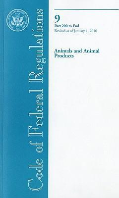Code of Federal Regulations, Title 9, Animals and Animal Products, PT. 200-End, Revised as of January 1, 2010