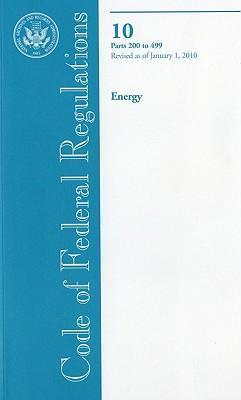 Code of Federal Regulations, Title 10, Energy, PT. 200-499, Revised as of January 1, 2010