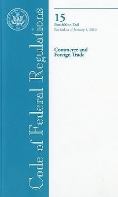Code of Federal Regulations, Title 15, Commerce and Foreign Trade, PT. 800-End, Revised as of January 1, 2010