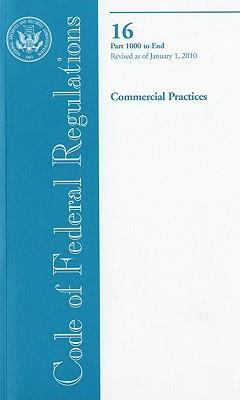 Code of Federal Regulations, Title 16, Commercial Practices, PT. 1000-End, Revised as of January 1, 2010