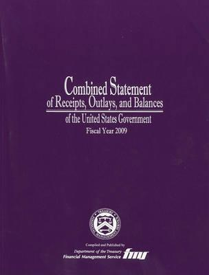 Combined Statement of Receipts, Outlays, and Balances of the United States Government, Fiscal Year 2009