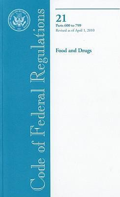 Code of Federal Regulations, Title 21, Food and Drugs, PT. 600-799, Revised as of April 1, 2010
