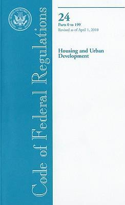 Code of Federal Regulations, Title 24, Housing and Urban Development, PT. 0-199, Revised as of April 1, 2010