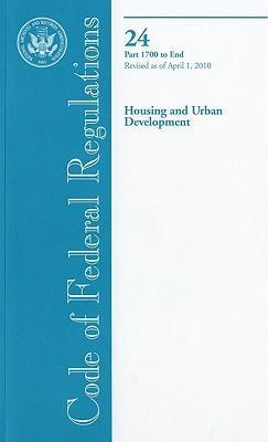 Code of Federal Regulations, Title 24, Housing and Urban Development, PT. 1700-End, Revised as of April 1, 2010