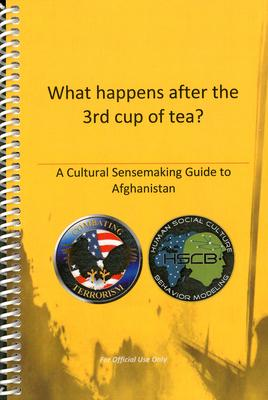What Happens After the 3rd Cup of Tea?: A Cultural Sensemaking Guide to Afghanistan