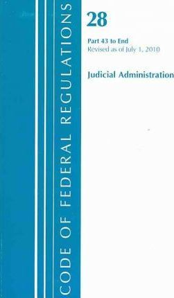 Code of Federal Regulations, Title 28, Judicial Administration, PT. 43-End, Revised as of July 1, 2010