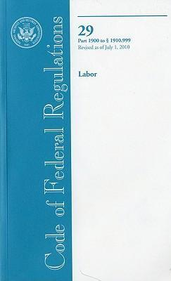 Code of Federal Regulations, Title 29, Labor, PT. 1900-1910.999, Revised as of July 1, 2010