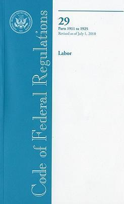 Code of Federal Regulations, Title 29, Labor, PT. 1911-1925, Revised as of July 1, 2010