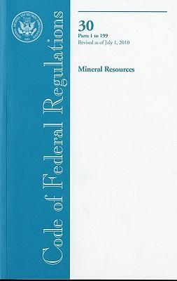 Code of Federal Regulations, Title 30, Mineral Resources, PT. 1-199, Revised as of July 1, 2010