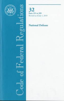 Code of Federal Regulations, Title 32, National Defense, PT. 191-399, Revised as of July 1, 2010