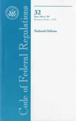 Code of Federal Regulations, Title 32, National Defense, PT. 700-799, Revised as of July 1, 2010