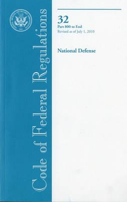 Code of Federal Regulations, Title 32, National Defense, PT. 800-End, Revised as of July 1, 2010