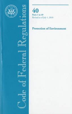 Code of Federal Regulations, Title 40, Protection of Environment, PT. 1-49, Revised as of July 1, 2010