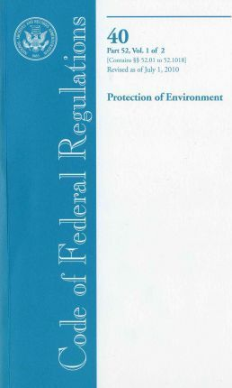 Code of Federal Regulations, Title 40, Protection of Environment, PT. 52 (52.01-52-1018), Revised as of July 1, 2010