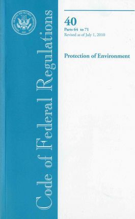 Code of Federal Regulations, Title 40, Protection of Environment, PT. 64-71, Revised as of July 1, 2010