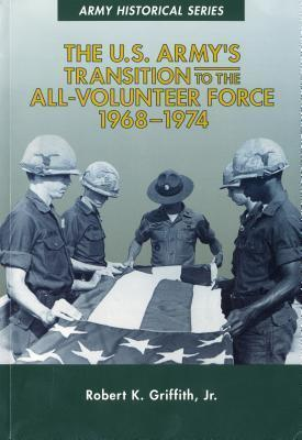 The U.S. Army's Transition to the All-Volunteer Force, 1968-1974