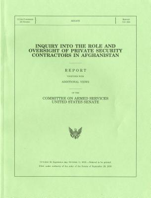 Inquiry Into the Role and Oversight of Private Security Contractors in Afghanistan, Report, Filed September 29, 2010