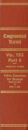 Congressional Record, V. 153, PT. 5, March 26, 2007 to April 17, 2007