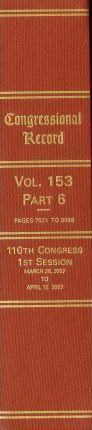 Congressional Record, V. 153, PT. 6, March 26, 2007 to April 17, 2007