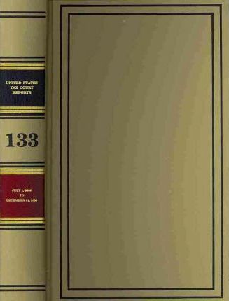 Reports of the United States Tax Court, Volume 133, July 1, 2009 to December 31, 2009
