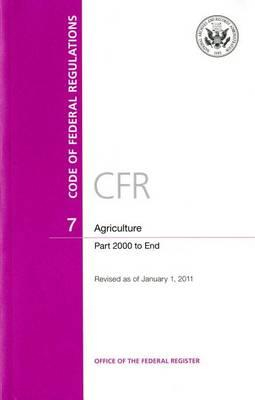 Code of Federal Regulations, Title 7, Agriculture, PT. 2000-End, Revised as of January 1, 2011