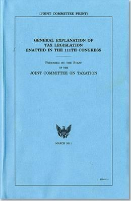 General Explanation of Tax Legislation Enacted in the