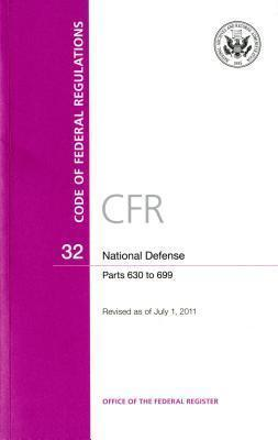 Code of Federal Regulations, Title 32, National Defense, PT. 630-699, Revised as of July 1, 2011