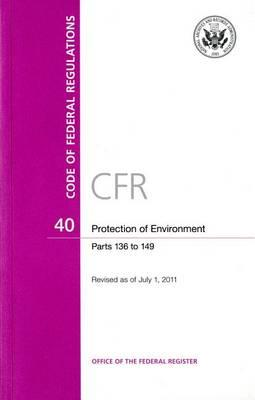 Code of Federal Regulations, Title 40, Protection of Environment, PT. 136-149, Revised as of July 1, 2011