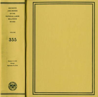 Decisions and Orders of the National Labor Relations Board: v.355