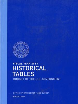 Fiscal Year 2013 Historical Tables: Budget of the U.S. Government