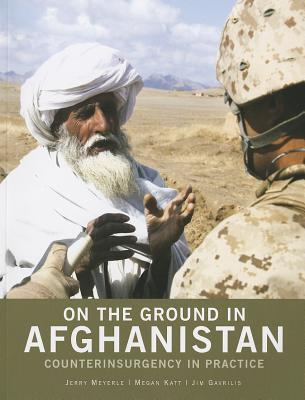 On the Ground in Afghanistan: Counterinsurgency in Practice