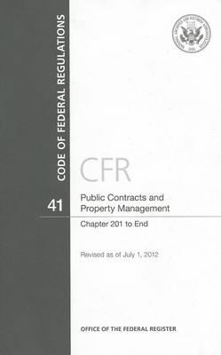 Code of Federal Regulations, Title 41, Public Contracts and Property Management, Chapter 201-End, Revised as of July 1, 2012