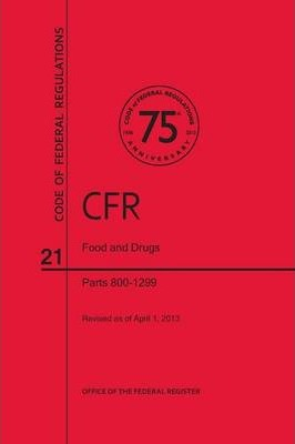 Code of Federal Regulations, Title 21, Food and Drugs, PT. 800-1299, Revised as of April 1, 2013