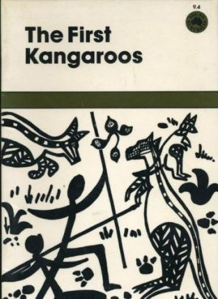 The First Kangaroos: And Other Stories from the Dreamtime