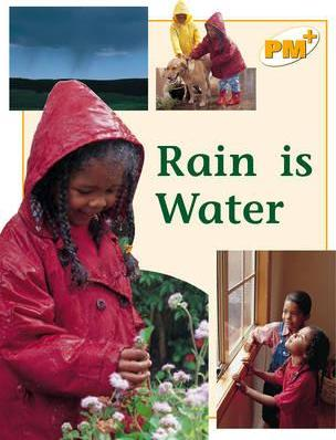 Rain is Water PM PLUS Non Fiction Level 8&9 the Enviroment Yellow