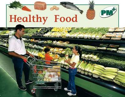 Healthy Food PM PLUS Non Fiction Level 14&15 Food Green