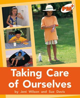 Taking Care of Ourselves PM PLUS Non Fiction Level 16&17 Orange