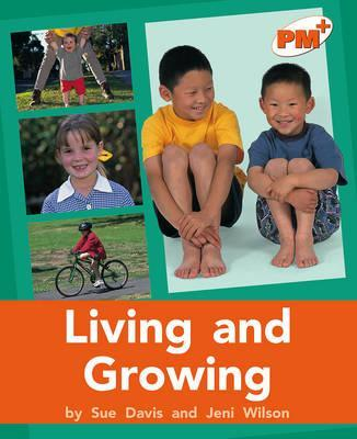 Living and Growing PM PLUS Non Fiction Level 16&17 Orange