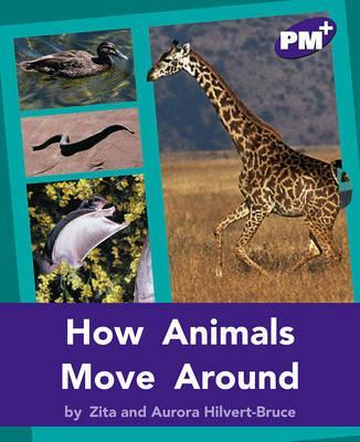 How Animals Move Around PM PLUS Non Fiction Level 20&21 Purple