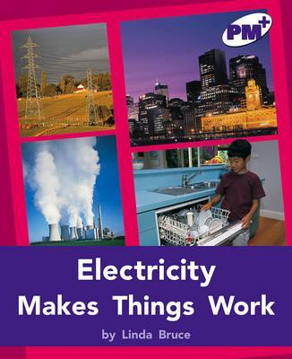 Electricity Makes Things Work PM PLUS Level 20&21 Non Fiction Purple