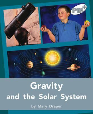Gravity and the Solar System PM PLUS Non Fiction Level 24&25 Silver