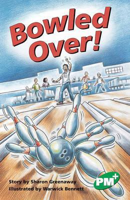 Bowled Over! PM PLUS Chapter Books Level 25 Set A Emerald