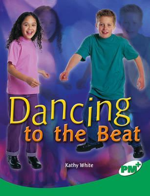 Dancing to the Beat PM Plus Non Fiction Level 26 Emerald