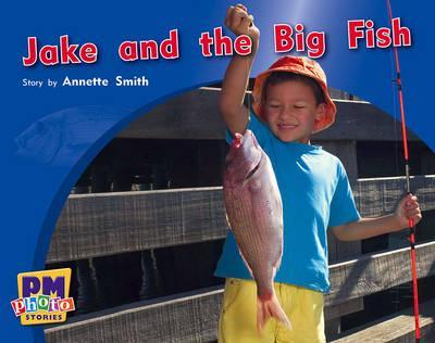 Jake and the Big Fish PM Photo Stories Yellow Levels 6,7,8