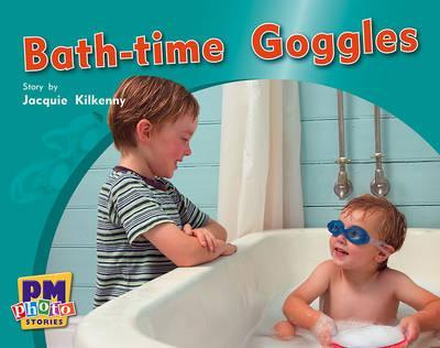 Bath-Time Goggles PM Photo Stories Blue Levels 9,10,11