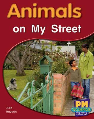 Animals on My Street PM Science Facts Red Levels 5/6 Non Fiction
