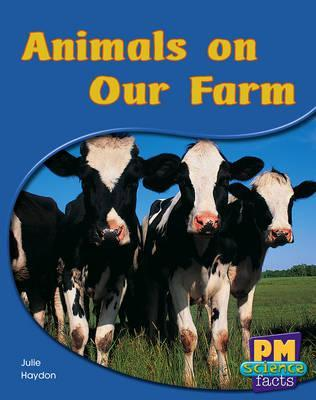 Animals on Our Farm PM Science Facts Yellow Levels 8/9